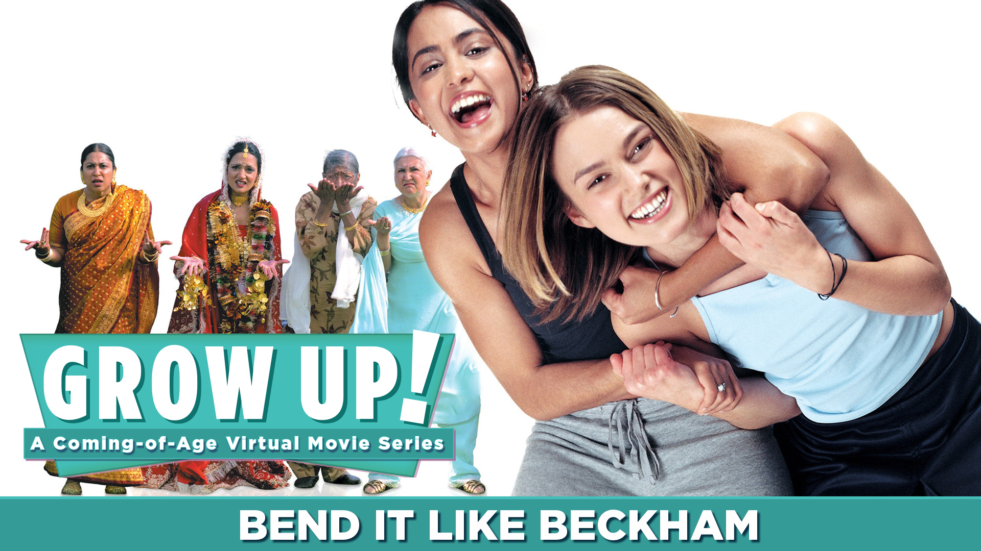 Grow Up! A Coming-of-Age Virtual Movie Series - Bend it Like Beckham